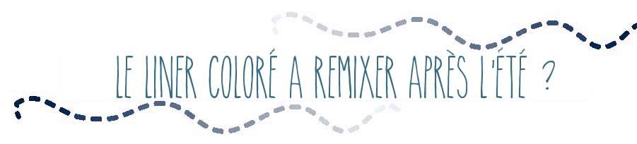 ALITTLEB_LE_LINER_COLORE_A_REMIXER_APRES_LETE