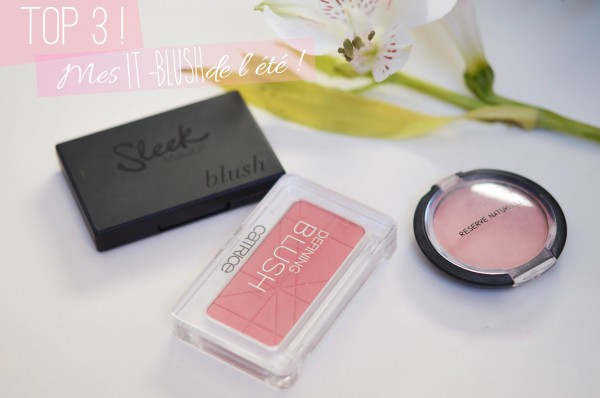 ALITTLEB_BLOG_BEAUTE_MON_TOP-3-DES-IT-BLUSH-DE-LETE-SLEEK-CATRICE-RESERVE-NATURELLE_TOP_3_ETE