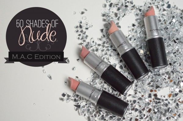 ALITTLEB_BLOG_BEAUTE_FIFTY_SHADES_OF_NUDE_ROUGES_A_LEVRES_NEUTRE_MAC_EDITION