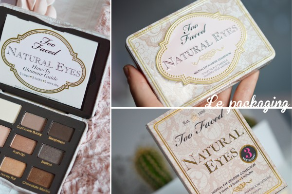 ALITTLEB_BLOG_BEAUTE_TOO_FACED_AU_NATUREL_OU_PRESQUE_MAKEUP_NATURAL_EYES_LA_PACKAGING_ZOOM