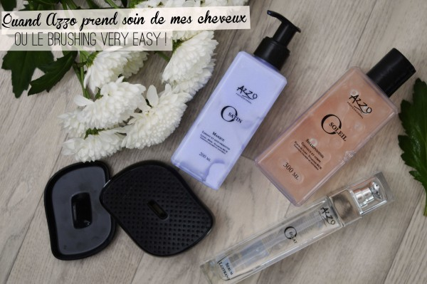 ALITTLEB_BLOG_BEAUTE_AZZO_SOIN_CAPILLAIRE_QUAND_AZZO_PREND_SOIN_DE_MES_CHEVEUX_OU_LE_BRUSHING_VERY_EASY