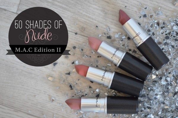 ALITTLEB_BLOG_BEAUTE_FIFTY_SHADES_OF_NUDE_MES_NUDES_PREFERES_EDITION_MAC_2_MEHR_RUNWAY_HIT_CREME_CUP_BRAVE_TUBES_EMBOUTS_RAISINS_ZOOM_EDITION_DEUX_NUDES_NEUTRES_MAC