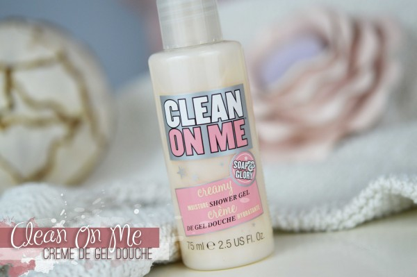 ALITTLEB_BLOG_BEAUTE_SOAP_AND_GLORY_ANGLAISE_GIRLY_ET_INCONTOURNABLE_REVUE_BEAUTE_CLEAN_ON_ME_CREME_DE_GEL_DOUCHE