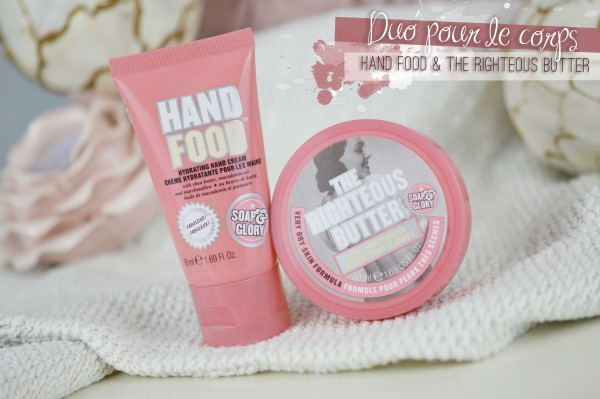 ALITTLEB_BLOG_BEAUTE_SOAP_AND_GLORY_ANGLAISE_GIRLY_ET_INCONTOURNABLE_REVUE_BEAUTE_THE_RIGHTEOUS_BUTTER_BEURRE_CORPOREL_HAND_FOOD