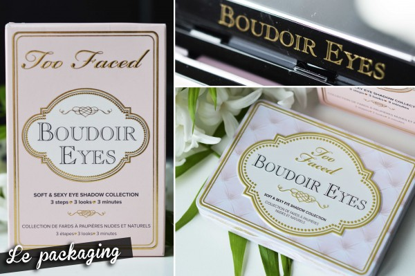 ALITTLEB_BLOG_BEAUTE_TOO_FACED_BOUDOIR_EYES_LA_PALETTE_100_POUR_100_DOUCEUR_PACKAGING_LOOK