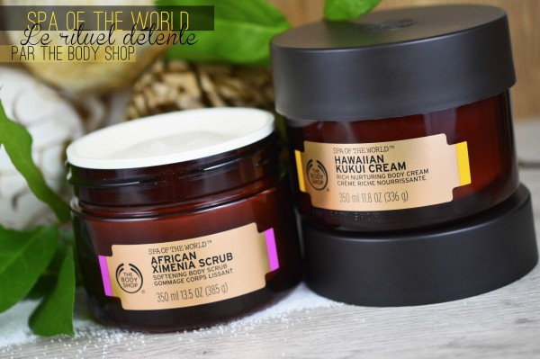 ALITTLEB_BLOG_BEAUTE_SPA_OF_THE_WORLD_LE_RITUEL_DETENTE_AVEC_THE_BODY_SHOP_CREME_HAVWAIIN_KUKUI_GOMMAGE_AFRICAN_XIMENIA