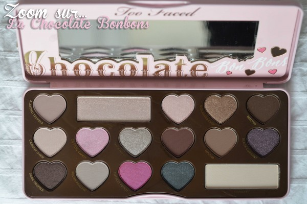 ALITTLEB_BLOG_BEAUTE_CHOCOLATE_BONBONS_LA_GOURMANDISE_NEST_PAS_UN_VILAIN_DEFAUT_PALETTE_TOO_FACED_ZOOM_FARDS