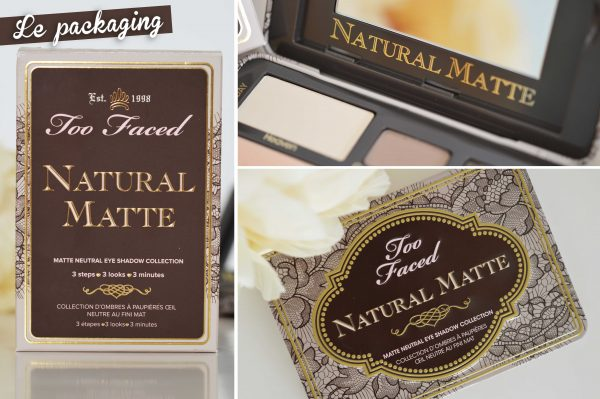 ALITTLEB_BLOG_BEAUTE_LYON_NATURAL_MATTE_TOO_FACED_REGARD_DE_VELOURS_POUR_TOUS_LES_JOURS_MATTE_URAL_MAKEUP_PACKAGING