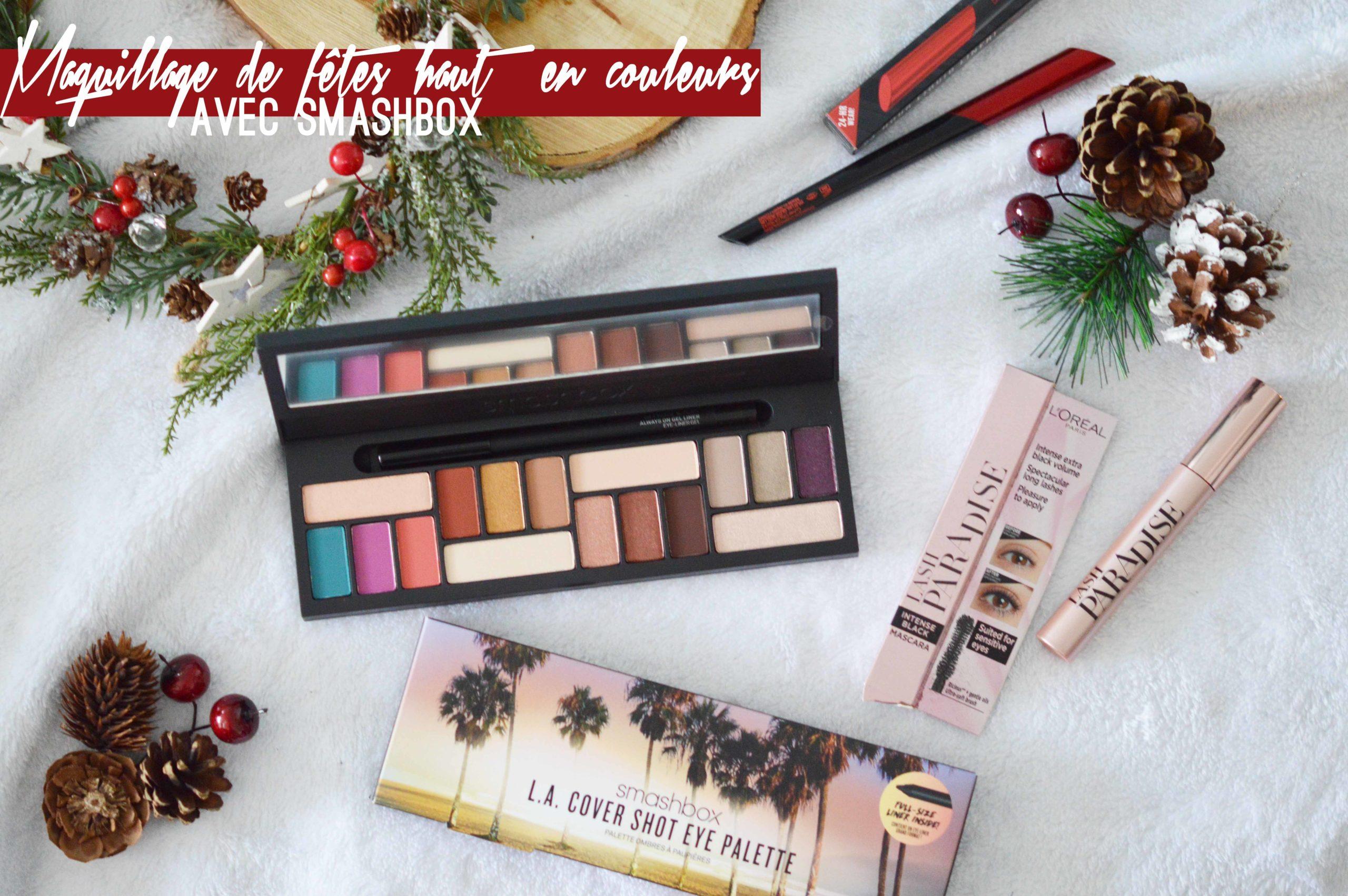 Maquillage de fêtes en couleurs avec Smashbox